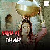 Naina Ki Talwar