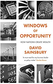 Windows of Opportunity: How Nations Create Wealth (English Edition)