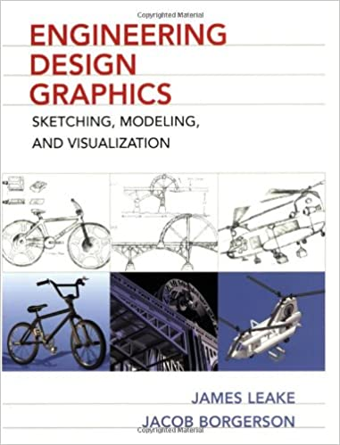 Engineering Design Graphics Sketching Modeling and Visualization