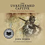 The Unredeemed Captive: A Family Story from Early America | John Demos
