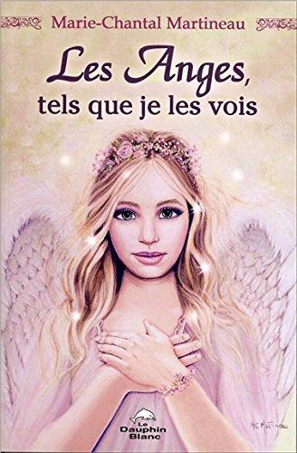Les Anges, tels que je les vois Broché – 3 février 2017 Marie-Chantal Martineau Dauphin blanc 2894368208 Esprit