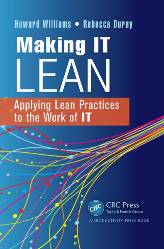 Download Making IT Lean: Applying Lean Practices to the Work of IT Pdf