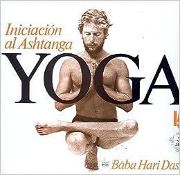 Iniciacion al Ashtanga Yoga Spanish Edition by Baba Hari ...