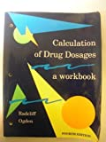 Calculation of Drug Dosages, Radcliff, Ruth K., 0801652715