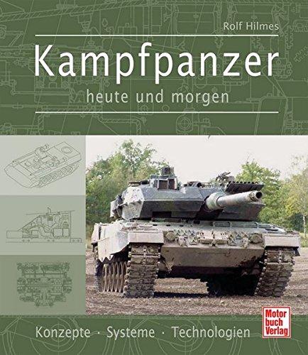 Kampfpanzer heute und morgen: Konzepte - Systeme - Technologien