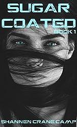 Sugar Coated (The Sugar Coated Trilogy Book 1)
