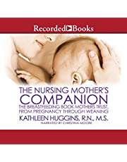 The Nursing Mother's Companion, 7th Edition: The Breastfeeding Book Mothers Trust, from Pregnancy through Weaning