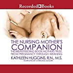 The Nursing Mother's Companion, 7th Edition: The Breastfeeding Book Mothers Trust, from Pregnancy through Weaning | Kathleen Huggins