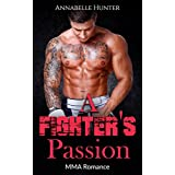 ROMANCE: A Fighter's Passion (Mixed Martial Art Alpha Male Romance) (Contemporary Sports Short Stories)