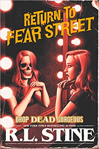 6c7b7a0f0a Amazon.com: Drop Dead Gorgeous (Return to Fear Street) (9780062694294):  R.L. Stine: Books