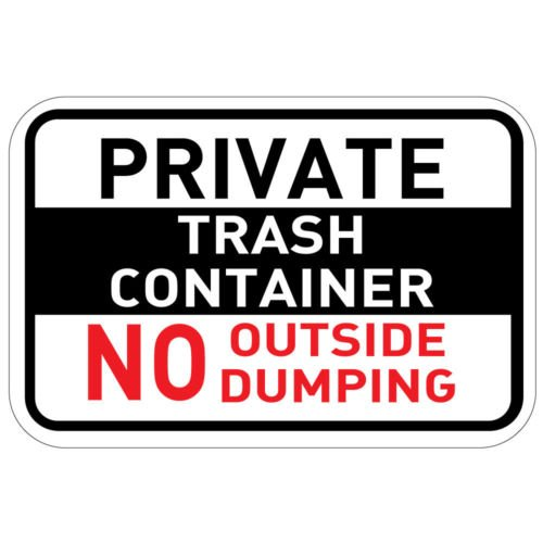 Private Trash Container No Outside Dumping OSHA Metal Aluminum Sign 10 inch x 14 inch Custom Home Outdoor garadge Cave Decor