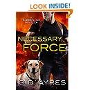 Necessary Force: A K-9 Rescue Novella