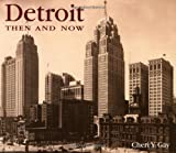 Detroit Then and Now (Then & Now)