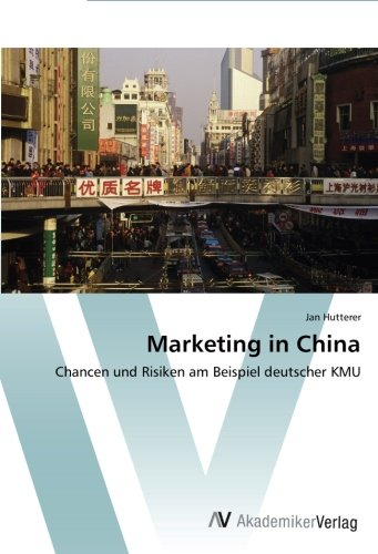 Download Marketing in China: Chancen und Risiken am Beispiel deutscher KMU (German Edition) pdf epub