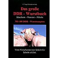 Das große DDR-Wurstbuch: Räuchern-Wursten-Pökeln mit 100 DDR-Wurstrezepten
