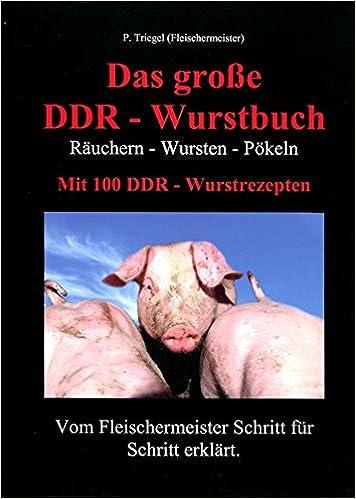 Das gro�e DDR-Wurstbuch: R�uchern-Wursten-P�keln