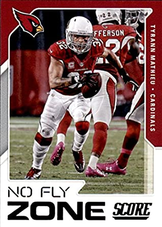 2017 Score No Fly Zone  13 Tyrann Mathieu Arizona Cardinals Football Card 3806f0134