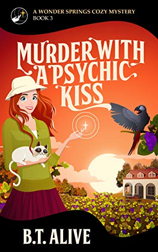 Murder With a Psychic Kiss (A Wonder Springs Cozy Mystery Book 3) by [Alive, B.T., Alive, Bill]