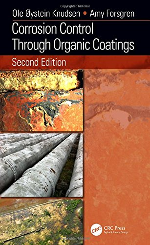 Corrosion Control Through Organic Coatings, Second Edition (Corrosion (Corrosion Control Coatings)