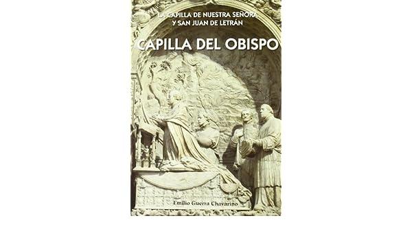 La capilla del Obispo: Amazon.es: Emilio Guerra Chavarino: Libros