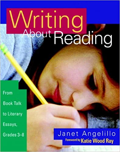 com writing about reading from book talk to literary  com writing about reading from book talk to literary essays grades 3 8 9780325005782 janet angelillo books