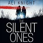 The Silent Ones | Ali Knight