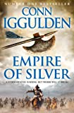 Front cover for the book Empire of Silver by Conn Iggulden