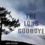 The Long Goodbye | Kevin Millikin