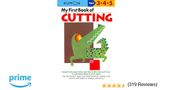 My First Book Of Cutting (Kumon Workbooks): Kumon: 9784774307084 ...