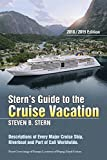 Stern's Guide to the Cruise Vacation: 2018/2019 Edition: Descriptions of Every Major Cruise Ship, Riverboat and Port of Call Worldwide.