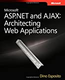 Microsoft® ASP.NET and AJAX: Architecting Web