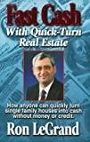 img - for Fast Cash With Quick-Turn Real Estate: How Anyone Can Quickly Turn Single Family Houses into Cash by Ron Legrand (1997-07-24) book / textbook / text book