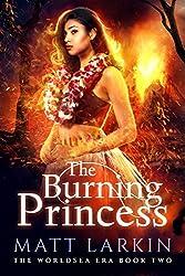 The Burning Princess (The Worldsea Era Book 2)