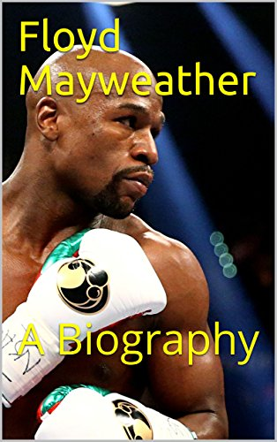 Floyd Mayweather: A Biography