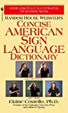 Random House Webster's Concise American Sign Language Dictionary by Elaine Costello (2002-01-02)