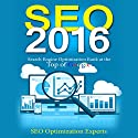Seo 2016: Search Engine Optimization Rank at the Top of Google Audiobook by  SEO Optimization Experts Narrated by Mike Norgaard