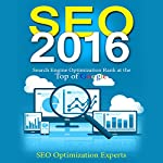 Seo 2016: Search Engine Optimization Rank at the Top of Google | SEO Optimization Experts