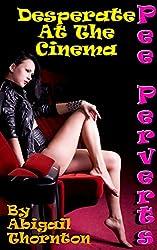 Pee Perverts: Desperate at the Cinema