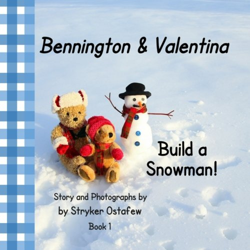 Bennington and Valentina Build a Snowman (Bennington and Friends) (Volume 1) [Stryker Ostafew] (Tapa Blanda)
