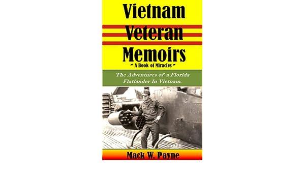 Vietnam Veteran Memoirs: Adventures of a Florida Flatlander in Vietnam
