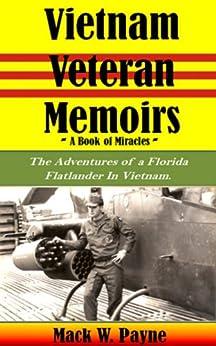 Vietnam Veteran Memoirs: Adventures of a Florida Flatlander in Vietnam by [Payne, Mack]