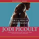 Por la vida de mi hermana [My Sister's Keeper] | Jodi Picoult