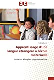 apprentissage d une langue ?trang?re ? l ?cole maternelle initiation ? l anglais en grande section omn univ europ french edition