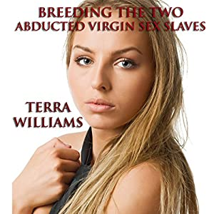 Breeding the Two Abducted Virgin Sex Slaves Audiobook
