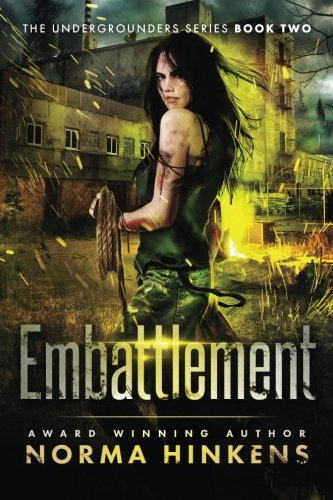embattlement-a-young-adult-science-fiction-dystopian-novel-the-undergrounders-series-book-two