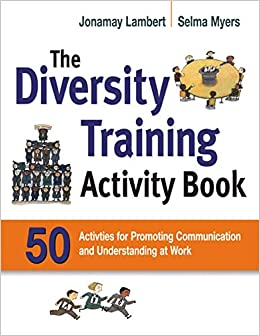 The Diversity Training Activity Book: 50 Activities for