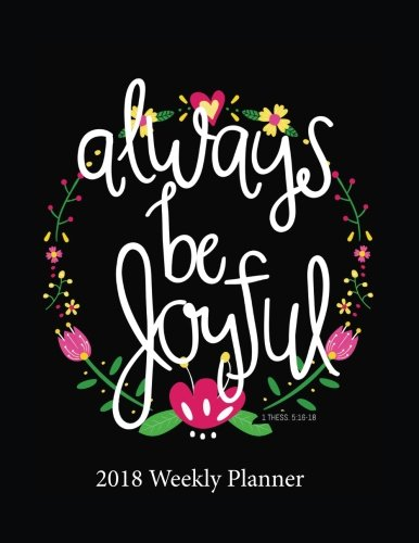 "Read Online 2018 Weekly Planner: 8.5"" x 11"" Monthly Daily Planner Calendar Schedule Organizer Christian Quote Bible Verse Theme Volume 12 (Weekly Monthly Planner Calendar 2018-2019 Journal Series) PDF"