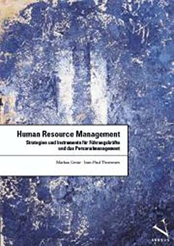Human Resource Management: Strategien und Instrumente für Führungskräfte und das Personalmanagement in 13 Bausteinen (Wirtschaft + Management)