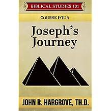 Joseph's Journey: Course Four (Biblical Studies 101)