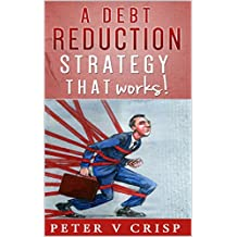 A Debt Reduction Strategy: That Really Works